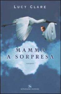 Copertina di 'Mamma a sorpresa'