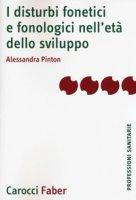 I disturbi fonetici e fonologici nell'età dello sviluppo - Pinton Alessandra