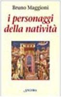 I personaggi della Natività - Maggioni Bruno