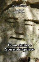 Uomo, artista e spirito inquieto - Zenga Pasquale