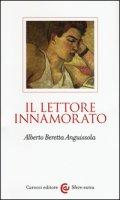 Il lettore innamorato - Beretta Anguissola Alberto