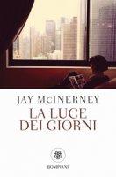 La luce dei giorni - McInerney Jay