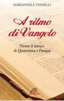 A ritmo di Vangelo - Mariangela Tassielli