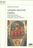 Vangelo secondo Matteo. Traduzione strutturata. Analisi letteraria e narrativa - Leonardi Giovanni