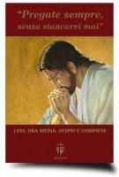 Pregate sempre senza stancarvi mai - Padre Ferdinando Campana