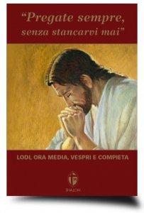 Copertina di 'Pregate sempre senza stancarvi mai'
