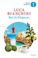 Baci da Polignano - Bianchini Luca