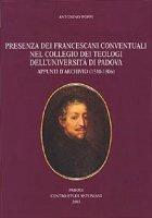 Presenza dei francescani conventuali nel Collegio dei Teologi dell'Università di Padova. Appunti d'archivio (1510-1806) - Poppi Antonino
