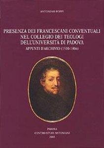 Copertina di 'Presenza dei francescani conventuali nel Collegio dei Teologi dell'Università di Padova. Appunti d'archivio (1510-1806)'