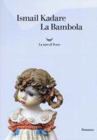 La bambola - Kadaré Ismail