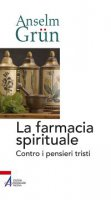 La farmacia spirituale - Grün Anselm