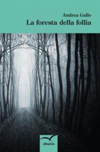 Copertina di 'La foresta della follia'