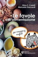 Le favole sull'alimentazione - Gino F. Caletti, Manuela Gazzardi