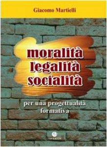 Copertina di 'Moralità, legalità, socialità. Per una progettualità formativa'
