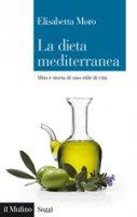 La dieta mediterranea - Elisabetta Moro