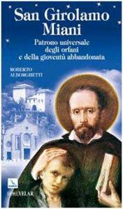 Copertina di 'San Girolamo Miani. Patrono universale degli orfani e della gioventù abbandonata'