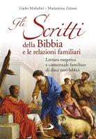 Gli Scritti della Bibbia e le relazioni familiari - Giulio Michelini, Mariateresa Zattoni, Gilberto Gillini