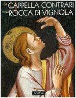 La cappella Contrari nella rocca di Vignola - AA.VV.