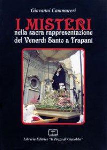 Copertina di 'I misteri nella sacra rappresentazione del venerdì santo a Trapani'