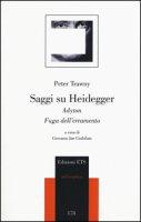 Saggi su Heidegger. Adyton. Fuga dall'erramento - Trawny Peter