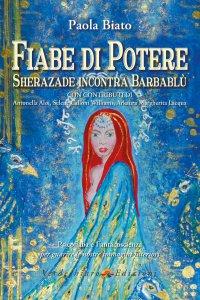 Copertina di 'Fiabe di potere. Sherazade incontra Barbablù'