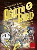 Agata Bird e la maledizione della mummia. I minigialli dei dettati - Tarter Graziella, Tait Monja