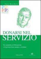 Donarsi nel servizio. Un cammino di liberazione e di promozione umana e cristiana - Enzo Boschetti