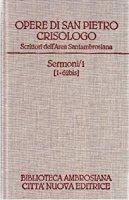 Opere [vol_1.1] / Sermoni 1-62 bis - Pietro Crisologo (san)