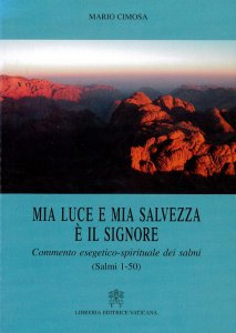 Copertina di 'Mia luce e mia salvezza è il Signore. Commento esegetico-spirituale dei Salmi (Salmi 1-50)'