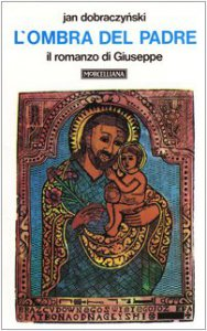 Copertina di 'L'ombra del Padre. Il romanzo di Giuseppe'