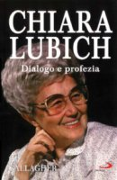 Chiara Lubich. Dialogo e profezia - Gallagher Jim