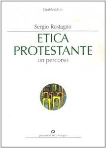 Copertina di 'Etica protestante. Un percorso'