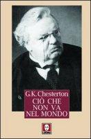 Ciò che non va nel mondo - Chesterton Gilbert K.