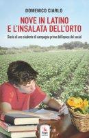 Nove in latino e l'insalata dell'orto. Diario di uno studente di campagna prima dell'epoca dei social - Ciarlo Domenico