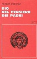 Dio nel pensiero dei Padri - Prestige George L.