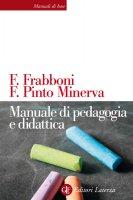 Manuale di pedagogia e didattica - Franca Pinto Minerva, Franco Frabboni
