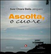 Ascolta, o cuore - Jabiguero Chiara S.