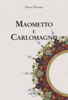 Maometto e Carlomagno - Pirenne Henri