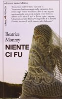 Niente ci fu - Monroy Beatrice