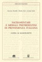 Sacramentari e messali pretridentini di provenienza italiana - Giacomo Baroffio, Manlio Sodi, Andrzej Suski