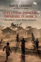 Quello che possiamo imparare in Africa - Dante Carraro