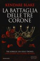 La battaglia delle tre corone - Blake Kendare