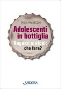 Copertina di 'Adolescenti in bottiglia'