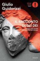 Il racconto degli dèi - Giulio Guidorizzi