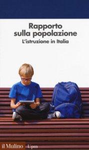 Copertina di 'Rapporto sulla popolazione. L'istruzione in Italia'