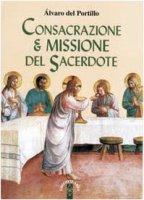 Consacrazione & missione del sacerdote - Del Portillo Alvaro