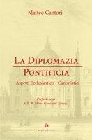 La diplomazia pontificia - Matteo Cantori