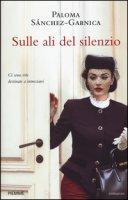 Sulle ali del silenzio - Sánchez-Garnica Paloma