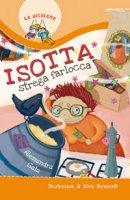 Isotta, strega farlocca - Silvia Baroncelli, Alessandra Sala