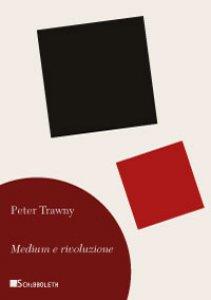 Copertina di 'Medium e rivoluzione'